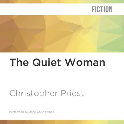 The Quiet Woman by Christopher Priest audiobook