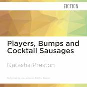 Players, Bumps and Cocktail Sausages by  Natasha Preston audiobook