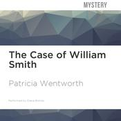 The Case of William Smith by  Patricia Wentworth audiobook