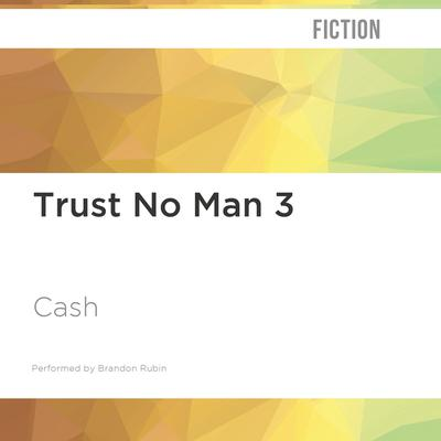 Trust No Man 3 by Cash audiobook