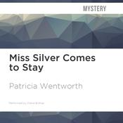 Miss Silver Comes to Stay by  Patricia Wentworth audiobook