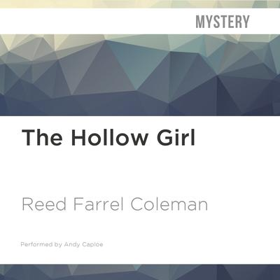 The Hollow Girl by Reed Farrel Coleman audiobook