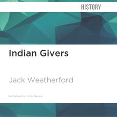 Indian Givers by Jack Weatherford audiobook