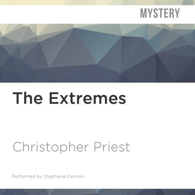 The Extremes by Christopher Priest audiobook