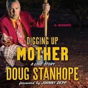 Digging Up Mother by  Doug Stanhope audiobook
