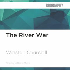 The River War by Winston Churchill audiobook