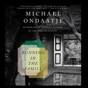 Running in the Family by  Michael Ondaatje audiobook
