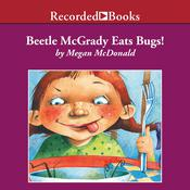 Beetle McGrady Eats Bugs! by  Megan McDonald audiobook