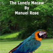 The Lonely Macaw by  Manuel Rose audiobook