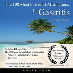 The 100 Most Powerful Affirmations for Gastritis by Jason Thomas audiobook