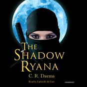 The Shadow Ryana by  C. R. Daems audiobook