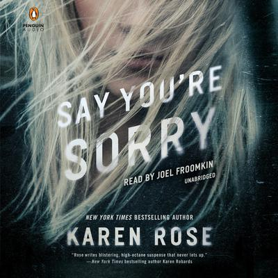 Say You're Sorry by Karen Rose audiobook