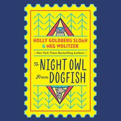 To Night Owl from Dogfish by Holly Goldberg Sloan audiobook