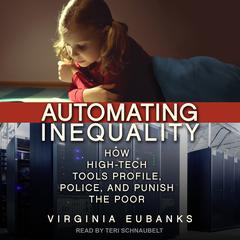 Automating Inequality by Virginia Eubanks audiobook