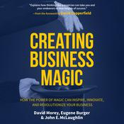Creating Business Magic by  David Morey audiobook