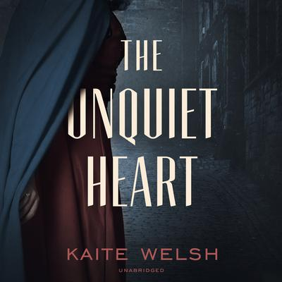 The Unquiet Heart by Kaite Welsh audiobook