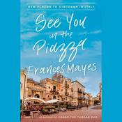 See You in the Piazza by  Frances Mayes audiobook