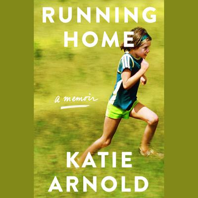 Running Home by Katie Arnold audiobook