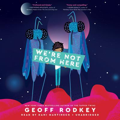 We're Not from Here by Geoff Rodkey audiobook
