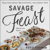 Savage Feast by  Boris Fishman audiobook