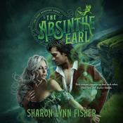 The Absinthe Earl by  Sharon Lynn Fisher audiobook