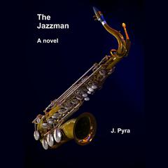 The Jazzman by J. Pyra audiobook