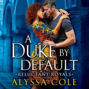 A Duke by Default by  Alyssa Cole audiobook
