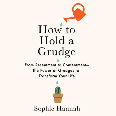How to Hold a Grudge by Sophie Hannah audiobook