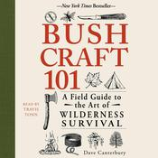 Bushcraft 101 by  Dave Canterbury audiobook