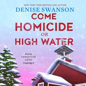 Come Homicide or High Water by  Denise Swanson audiobook