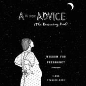 A Is for Advice (The Reassuring Kind) by  Ilana Stanger-Ross audiobook