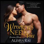 Wrong to Need You by  Alisha Rai audiobook