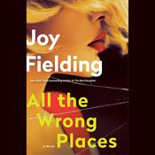All the Wrong Places by  Joy Fielding audiobook