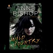 Wild Country by  Anne Bishop audiobook