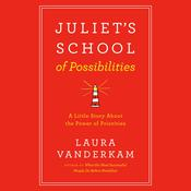Juliet's School of Possibilities by  Laura Vanderkam audiobook
