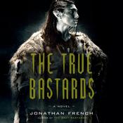 The True Bastards by  Jonathan French audiobook