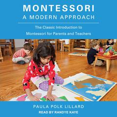 Montessori: A Modern Approach by Paula Polk Lillard audiobook