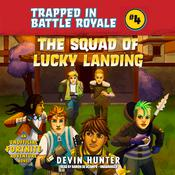 The Squad of Lucky Landing by  Devin Hunter audiobook