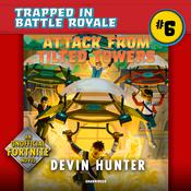 Attack from Tilted Towers by  Devin Hunter audiobook