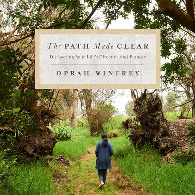 The Path Made Clear by Oprah Winfrey audiobook