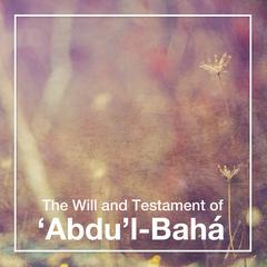 The Will and Testament of Abdu'l-Bahá by Abdu'l-Bahá  audiobook