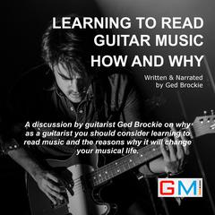 Learning To Read Guitar Music How and Why by Ged Brockie audiobook