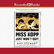Miss Kopp Just Won't Quit by  Amy Stewart audiobook