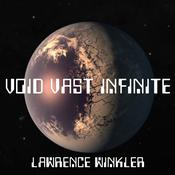 Void Vast Infinite by  Lawrence Winkler audiobook