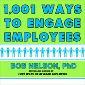 1001 Ways to Engage Employees by  Bob Nelson audiobook