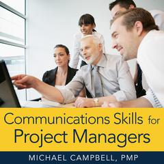 Communications Skills for Project Managers by Michael Campbell audiobook