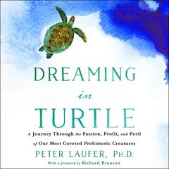 Dreaming in Turtle by Peter Laufer audiobook