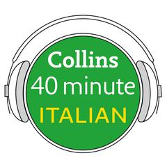 Collins 40 Minute Italian by Collins Dictionaries audiobook