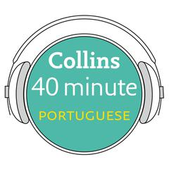 Collins 40 Minute Portuguese by Collins Dictionaries audiobook
