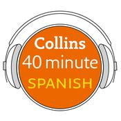 Collins 40 Minute Spanish by  Collins Dictionaries audiobook